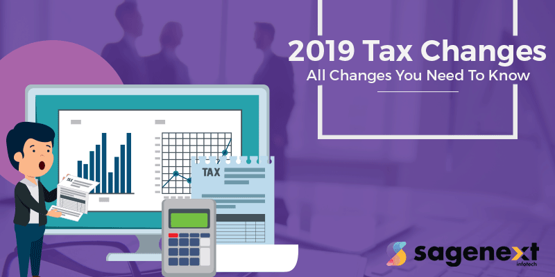 2019 Tax Changes: All Changes You Need To Know