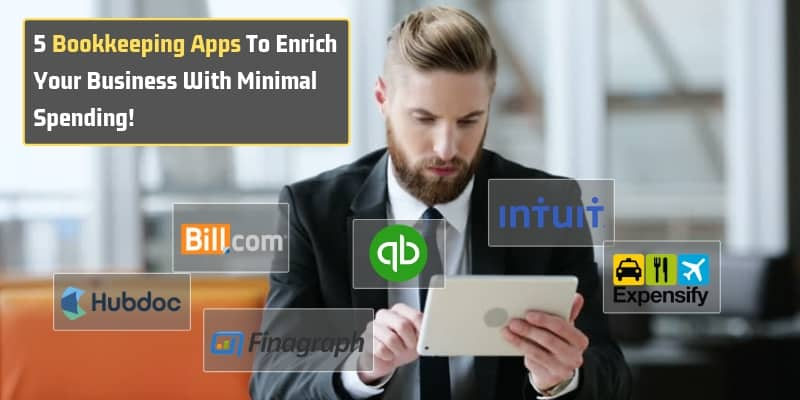 5_Bookkeeping_Apps_To_Enrich_Your_Business_With_Minimal_Spending!