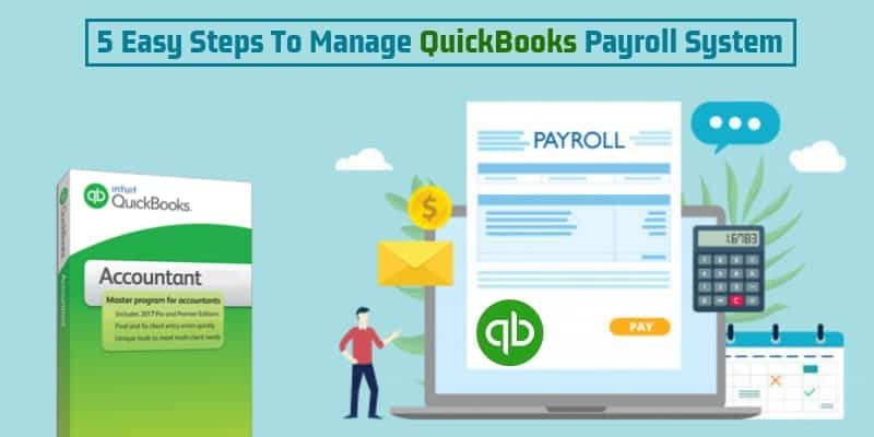 5 Easy Steps To Manage QuickBooks Payroll System