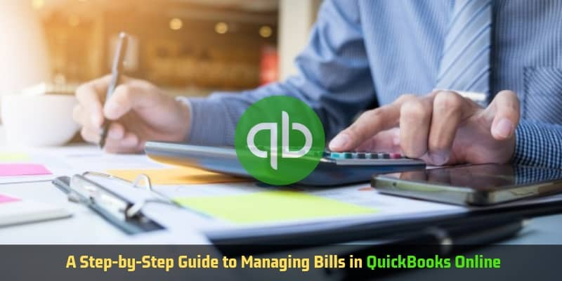 A_Step-By-Step_Guide_To_Managing_Bills_In_QuickBooks_Online