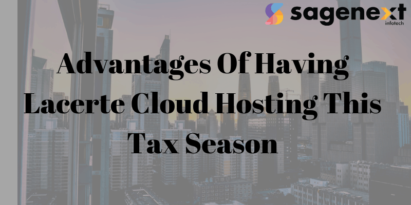 Advantages Of Lacerte Cloud Hosting