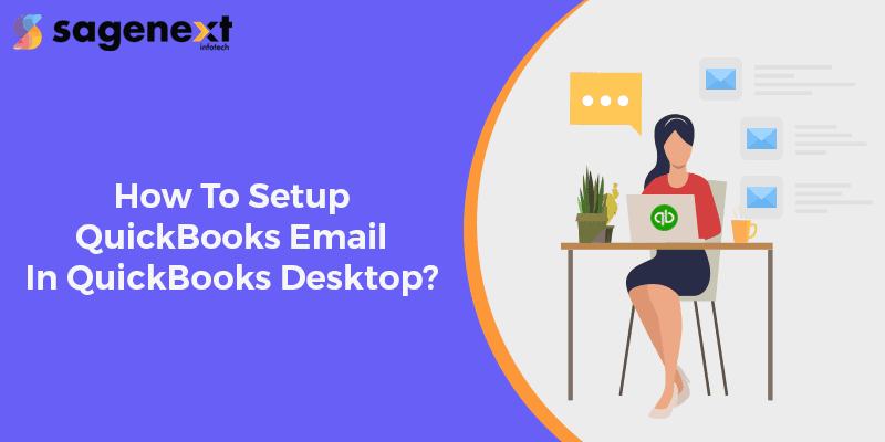 How t setup QuickBooks Email in QuickBooks Desktop