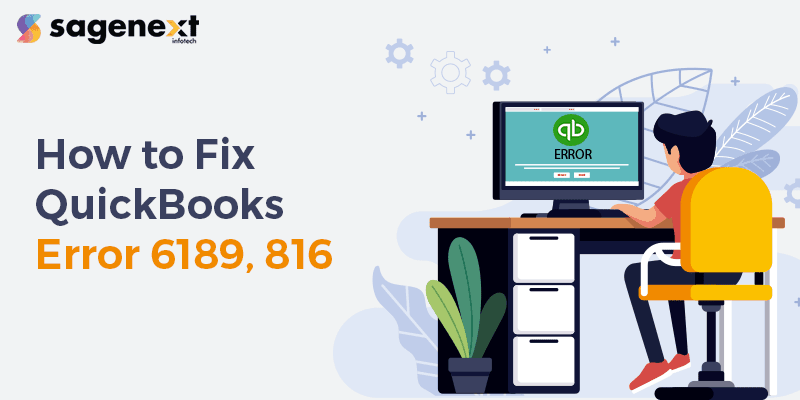 How to fix QuickBooks Error 6189, 816 ?