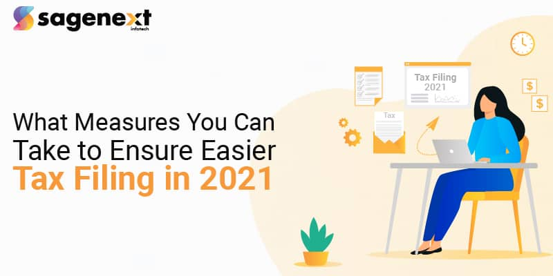What Measures You Can Take to Ensure Easier Tax Filing in 2021 a-01