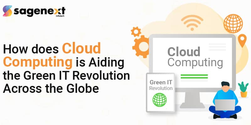 How does cloud computing is aiding the green IT revolution across the globe