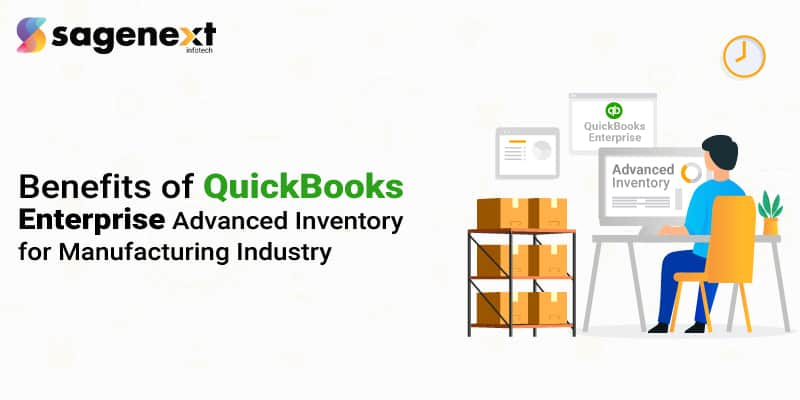 Benefits of QuickBooks Enterprise Advanced Inventory for Manufacturing Industry