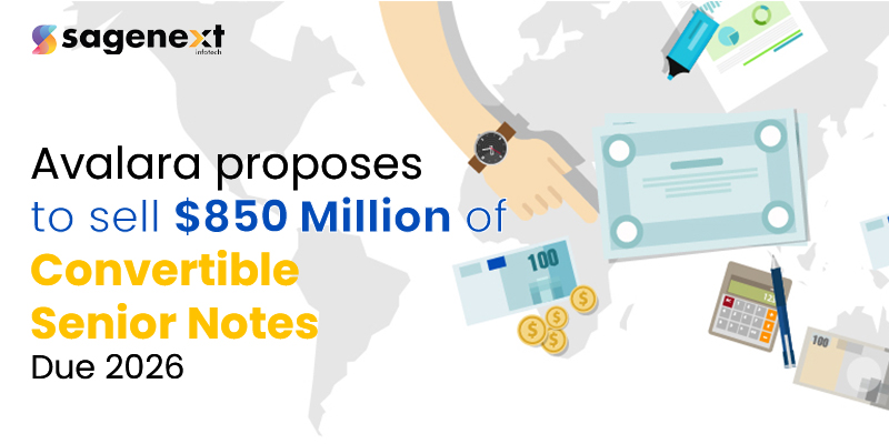 Avalara proposes to sell $850 million of Convertible Senior Notes due 2026