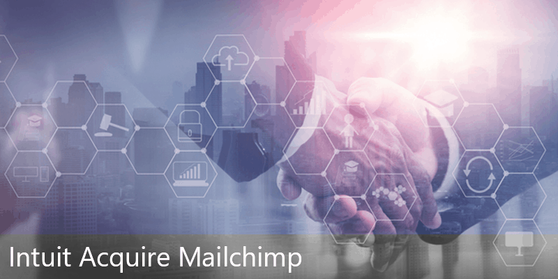 Intuit acquire Mailchimp for $12 billion to focus on small businesses